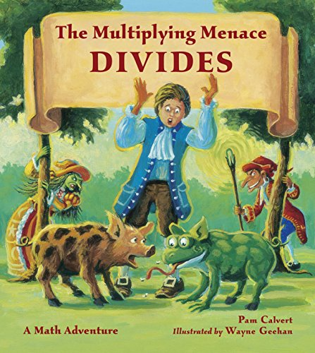 The Multiplying Menace Divides (Charlesbridge Math Adventures)