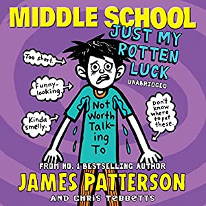 Middle School: Just My Rotten Luck Audiobook