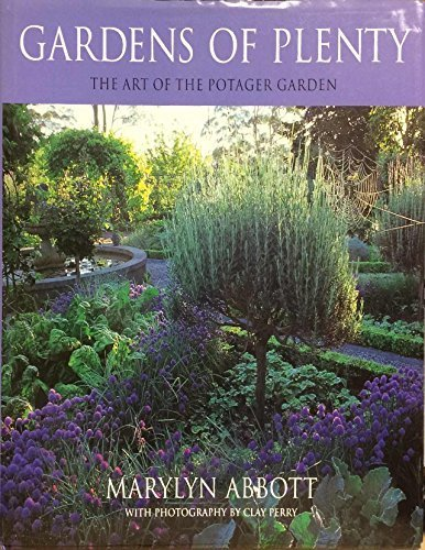 Gardens of Plenty: The Art of the Potager Garden by Marylyn Abbott ...