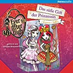Das süße Gift der Prinzessin (Ever After High 4)   Suzanne Selfors