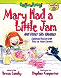img - for Mary Had a Little Jam: And Other Silly Rhymes (Giggle Poetry) book / textbook / text book
