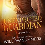 Unexpected Guardian: Skyline Trilogy, Book 3 | Willow Summers,K. F. Breene