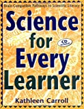 Science for Every Learner, Kathleen Carroll, 1569761051