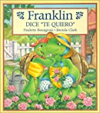 "Franklin Dice ""Te Quiero"", Paulette Bourgeois, 1930332238"