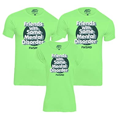 9be624a03 BonOrganik Friends with Same Mental Disorder Friends Tees/Friendship day T  shirts /Friendship day