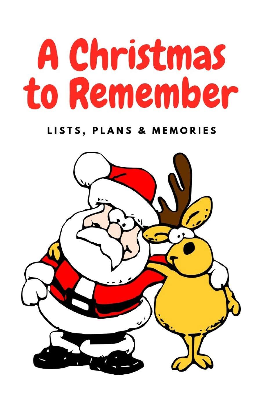 Christmas To Remember.A Christmas To Remember 2019 Holiday Plans Lists Memories