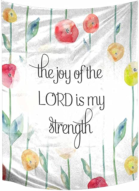 Amazon Com Interestprint Floral Bible Verse Quote The Joy Of The Lord Is My Strength Tapestry Wall Hanging Tapestries Art For Bedroom Living Room Dorm 40 W X 60 L Inches Home Kitchen