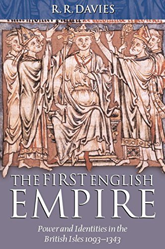 The First English Empire  Power And Identities In The British Isles 1093 1343  Ford Lectures