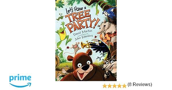 Amazon.com: Let's Have a Tree Party! (9780763637040): David Martin ...