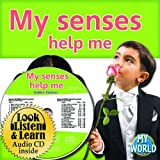 My Senses Help Me (My World: Bobbie Kalman's Leveled Readers, Level D)