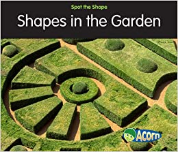 Perfect Shapes In The Garden (Spot The Shape!)