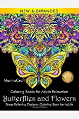 Coloring Books for Adults Relaxation: Butterflies and Flowers: Stress Relieving Designs: Coloring Book for Adults: (MantraCraft Coloring Books) Paperback