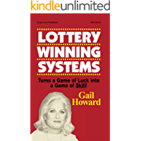 Lottery Winning Systems:Turns a Game of Luck into a Game of Skill!