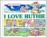 I Love Ruthie: The Story of Ruth (Perfect in His sight)