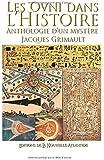 Les Ovnis dans les écrits anciens: Les Ovni dans l'Histoire, Anthologie d'un mystère