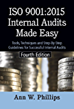 ISO 9001:2015 Internal Audits Made Easy, Fourth Edition: Tools, Techniques, and Step-by-Step Guidelines for Successful Internal Audits