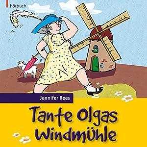 Tante Olgas Windmühle Hörbuch