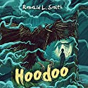 Hoodoo Audiobook by Ronald L. Smith Narrated by Ron Butler
