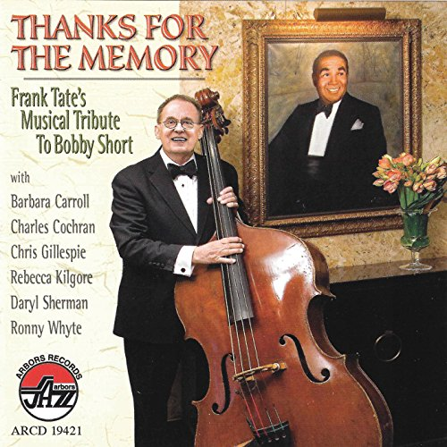 Thanks for The Memory: Frank Tates Musical Tribute to Bobby Short ()