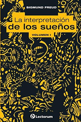 La interpretacion de los suenos. Vol I (Volume 1) (Spanish Edition) [Sigmund Freud] (Tapa Blanda)