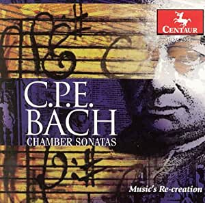 C.P.E. Bach: Chamber Sonatas / Music's Re-creation