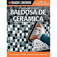 Image for La Guia Completa sobre Baldosa de Ceramica: Incluye Baldosa de Piedra, Porcelana, Vidrio y Mucho Mas (Black & Decker Complete Guide) (Spanish Edition)