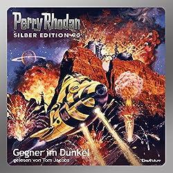 Gegner im Dunkel (Perry Rhodan Silber Edition 90)