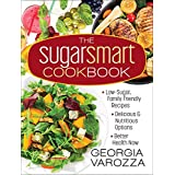 The Sugar Smart Cookbook: *Low-Sugar, Family-Friendly Recipes *Delicious and Nutritious Options *Better Health Now