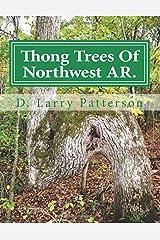 Thong Trees Of Northwest AR. Paperback