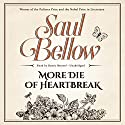 More Die of Heartbreak Audiobook by Saul Bellow Narrated by Ramiz Monsef