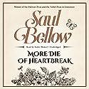 More Die of Heartbreak Audiobook by Saul Bellow Narrated by Ramiz Monsef