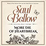 More Die of Heartbreak | Saul Bellow