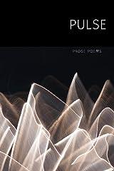 Pulse: Prose Poems Paperback