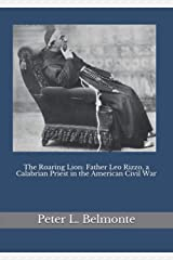 The Roaring Lion: Father Leo Rizzo, a Calabrian Priest in the American Civil War Paperback