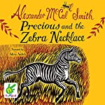 Precious and the Zebra Necklace | Alexander McCall Smith