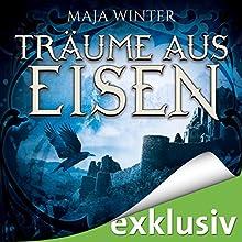 Träume aus Eisen (Sternenbrunnen 3) Hörbuch von Maja Winter Gesprochen von: Robert Frank