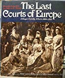 img - for The Last Courts of Europe: A Royal Family Album, 1860-1914 book / textbook / text book