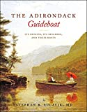 img - for The Adirondack Guideboat: Its Origin, Its Builders, and Their Boats book / textbook / text book