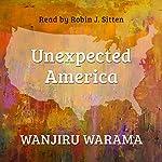 Unexpected America | Wanjiru Warama
