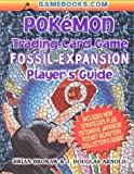 Pokemon Trading Card Game - Fossil Expansion - Player's Guide, Brian Brokaw and J. Douglas Arnold, 188436439X