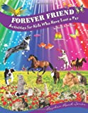 Forever Friend: Activities for Kids Who Have Lost a Pet