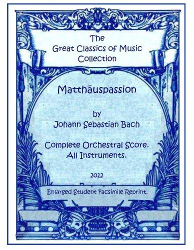(Matthauspassion (Matthauspassion / St Matthew Passion / St Matthew's Passion) by Johann Sebastian Bach. Complete Orchestral Score. All Parts. (Student Facsimile)