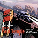 Send for Paul Temple: A 1940 full-cast production of Paul's very first adventure Radio/TV Program by Francis Durbridge Narrated by  full cast, Bernard Braden, Peggy Hassard