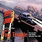 Send for Paul Temple: A 1940 full-cast production of Paul's very first adventure | Francis Durbridge