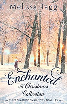 Enchanted: A Christmas Collection by [Tagg, Melissa]