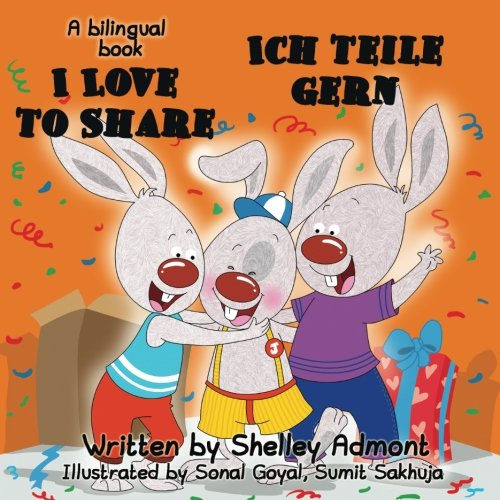 I Love to Share - Ich teile gern: English German Bilingual Edition