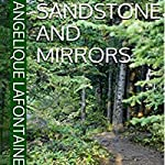 Sandstone and Mirrors: The Crossover | Angelique Lafontaine