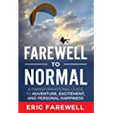 Farewell to Normal: The Transformational Guide to Adventure, Excitement, and Personal Happiness
