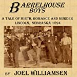 Barrelhouse Boys | Joel Williamsen