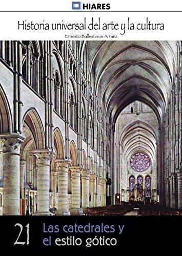 Descargar Libro Las Catedrales Y El Estilo Gótico Ernesto Ballesteros Arranz